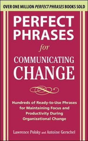 Perfect Phrases for Communicating Change (Perfect Phrases Series)