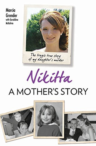 Nikitta: A Mother's Story: The Tragic True Story of My Daughter's Murder