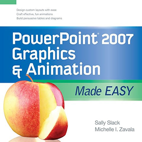 PowerPoint 2007 Graphics & Animation Made Easy (Made Easy Series)