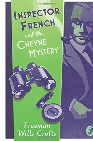 Inspector French and the Cheyne Mystery (Inspector French Mystery): An Inspector French Mystery