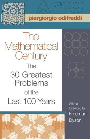 The Mathematical Century: The 30 Greatest Problems of the Last 100 Years