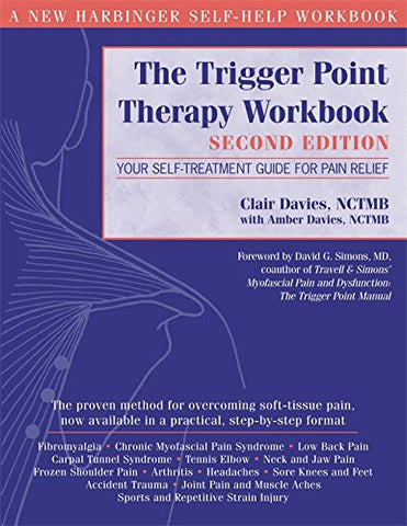 The Trigger Point Therapy Workbook: Your Self -Treatment Guide for Pain Relief: Your Self-Treatment for Pain Relief