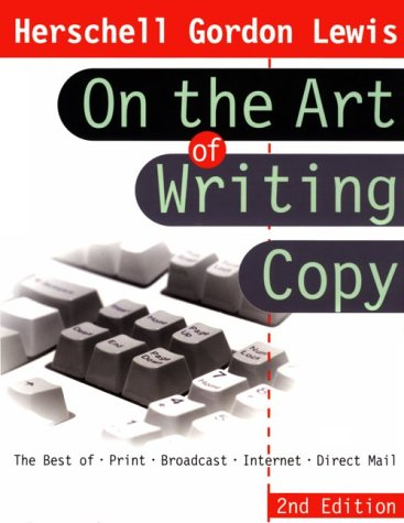 Herschell Gordon Lewis on the Art of Writing Copy
