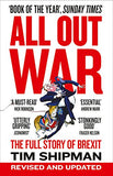 All Out War: The Full Story of How Brexit Sank Britains Political Class