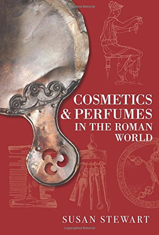 Cosmetics & Perfumes in the Roman World