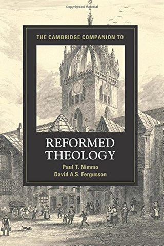 The Cambridge Companion to Reformed Theology (Cambridge Companions to Religion)