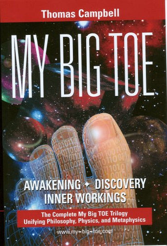 My Big Toe: A Trilogy Unifying Philosophy, Physics, and Metaphysics: Awakening, Discovery, Inner Workings