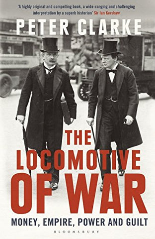 The Locomotive of War: Money, Empire, Power and Guilt