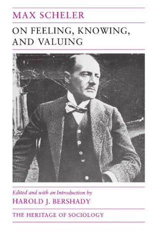 On Feeling, Knowing, and Valuing: Selected Writings (Heritage of Sociology Series)