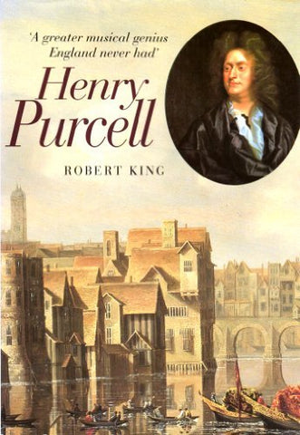 Henry Purcell -A greater musical genius England never had