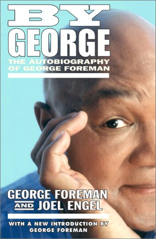 By George: The Autobiography of George Foreman (A touchstone book)