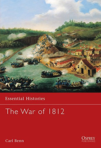 The War of 1812 (Essential Histories)