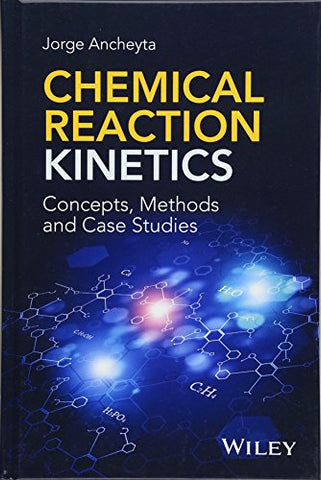 Chemical Reaction Kinetics: Concepts, Methods and Case Studies