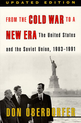 From the Cold War to a New Era: The United States and the Soviet Union, 1983-1991