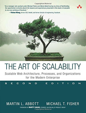 Art of Scalability, The: Scalable Web Architecture, Processes, and Organizations for the Modern Enterprise