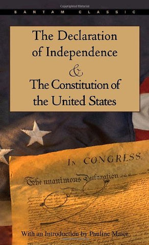 The Declaration of Independence and The Constitution of the United States (Bantam Classic)