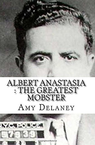 Albert Anastasia : The Greatest Mobster