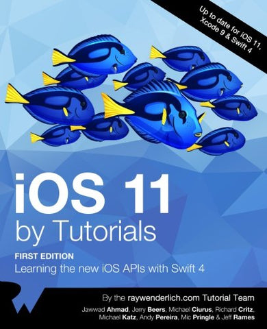 iOS 11 by Tutorials: Learning the new iOS APIs with Swift 4