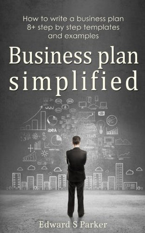 Business Plan: How To Write a Business Plan To Accelerate Your Business Growth