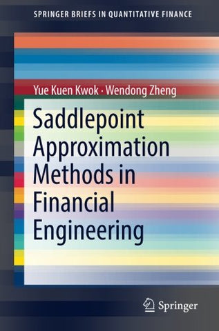 Saddlepoint Approximation Methods in Financial Engineering (SpringerBriefs in Quantitative Finance)