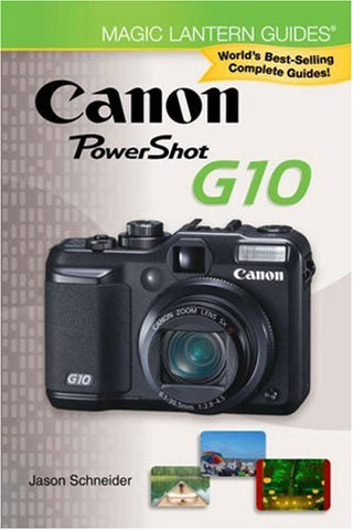 Magic Lantern Compact Guides: Canon Powershot G10 (Magic Lantern Guides)