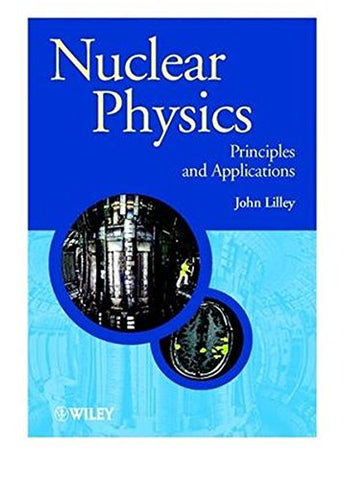 Nuclear Physics: Principles and Applications (Manchester Physics Series)