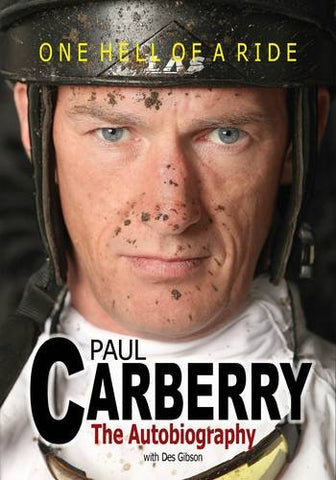 Paul Carberry - Autobiography: One Hell of a Ride