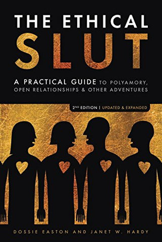 The Ethical Slut: A Roadmap for Relationship Pioneers