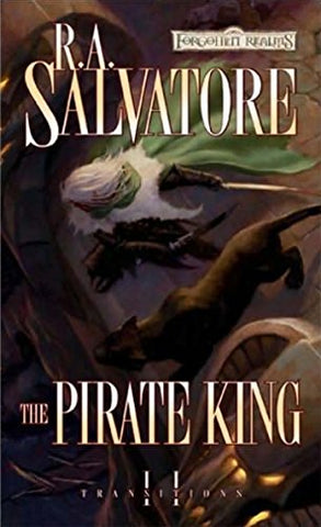 The Pirate King (Forgotten Realms: Transitions Trilogy) (Forgotten Realms Novel: Transitions Trilogy)