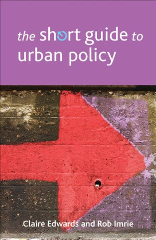The Short Guide to Urban Policy (Short Guides)
