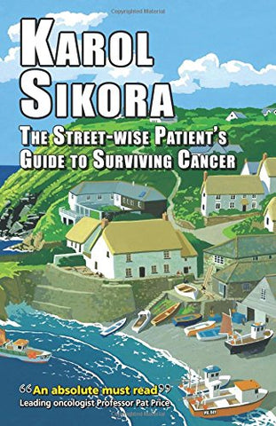 The Street-Wise Patient's Guide to Surviving Cancer: How to be an Active, Organised, Informed, and Welcomed Patient (EER Street-Wise Guides)
