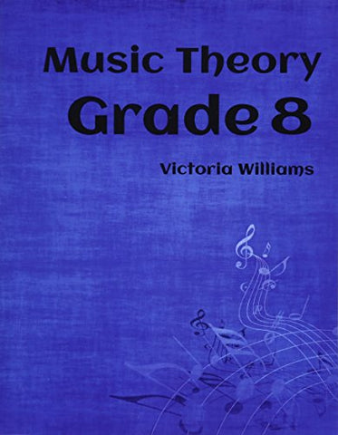 Grade Eight Music Theory: for ABRSM Candidates: Volume 8 (MyMusicTheory Complete Courses)