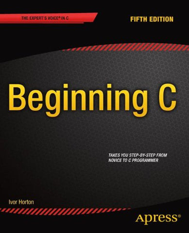 Beginning C, 5th Edition (Expert's Voice in C)
