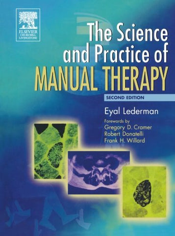 The Science & Practice of Manual Therapy, 2e: Physiology Neurology and Psychology