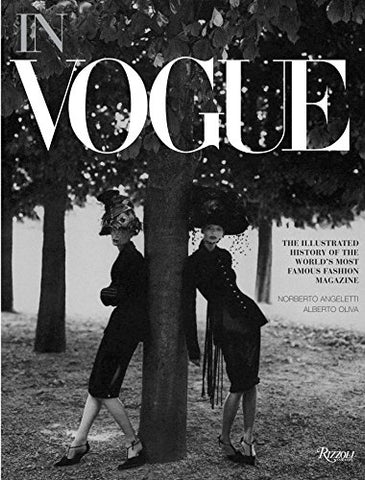 In Vogue: An Illustrated History of the World's Most Famous Fashion Magazine
