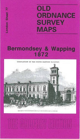 Bermondsey and Wapping 1872: London Sheet 077.1 (Old O.S. Maps of London)