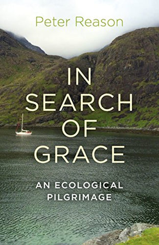 In Search of Grace: An Ecological Pilgrimage