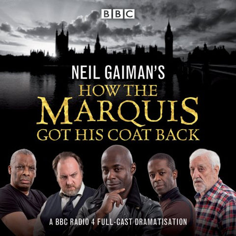 Neil Gaiman's How the Marquis Got His Coat Back: BBC Radio 4 full-cast dramatisation