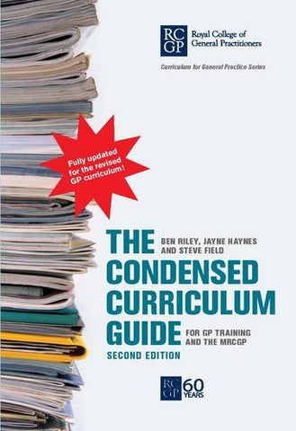The Condensed Curriculum Guide: For GP Training and the MRCGP