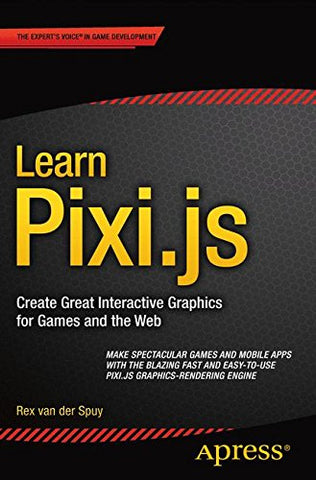 Learn Pixi.js: Create Great Interactive Graphics for Games and the Web