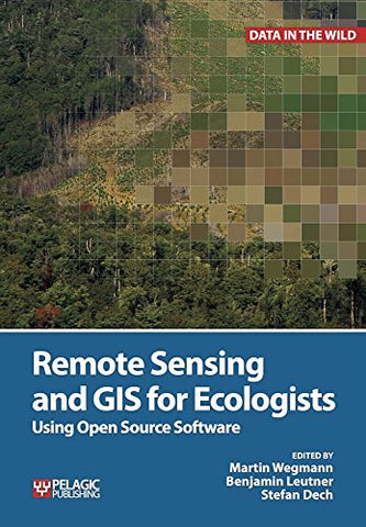 Remote Sensing and GIS for Ecologists (Data in the Wild)