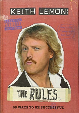 Keith Lemon: The Rules - 69 Ways to Be Successful