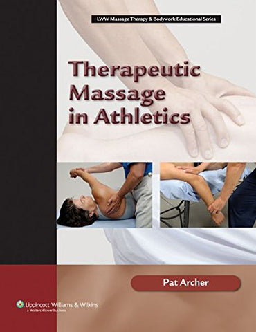 Therapeutic Massage in Athletics (Lww Massage Therapy & Bodywork Educational)