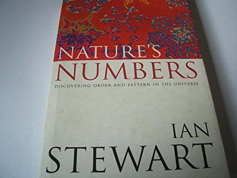 Nature's Numbers. Discovering Order And Pattern In The Universe