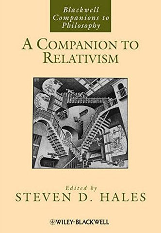 A Companion to Relativism (Blackwell Companions to Philosophy)
