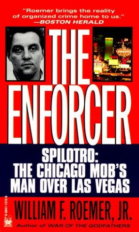The Enforcer - Spilotro: The Chicago Mob's Man Over Las Vegas