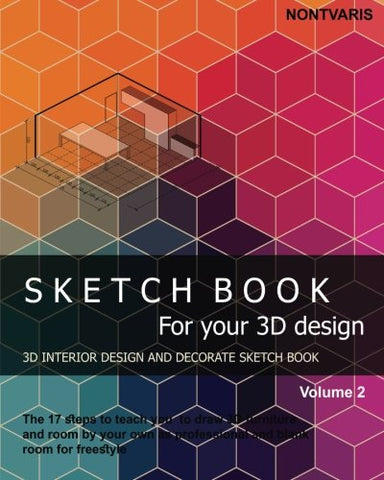 Sketch book for your 3D design: Interior design and decorate sketch book (interior sketch book): Volume 2