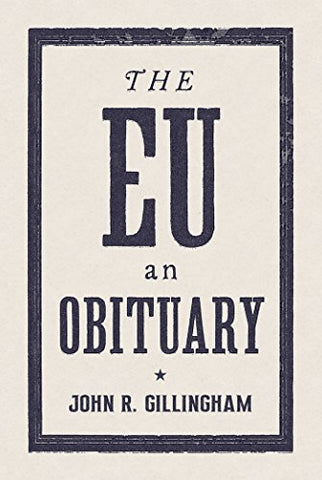 The European Union: An Obituary