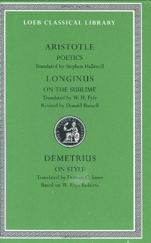 Poetics: WITH On the Sublime AND On Style: 23 (Loeb Classical Library)