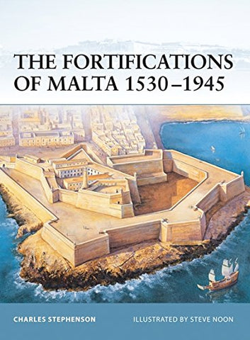 The Fortifications of Malta 1530-1945 (Fortress)